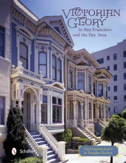 Victorian Glory in San Francisco & the Bay Area (Hardcover)