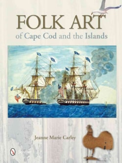Folk Art of Cape Cod and the Islands (Hardcover)