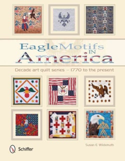 Eagle Motifs in America: Decade Art Quilt Series - 1770 to the Present (Paperback)