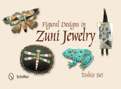 Figural Designs in Zuni Jewelry (Hardcover)