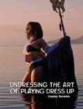 Undressing the Art of Playing Dress Up (Hardcover)