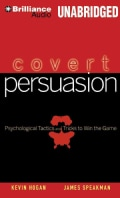 Covert Persuasion: Psychological Tactics and Tricks to Win the Game (CD-Audio)