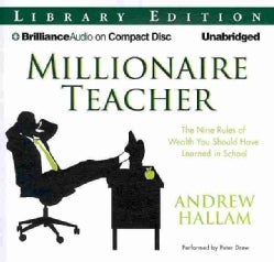 Millionaire Teacher: The Nine Rules of Wealth You Should Have Learned in School: Library Edition (CD-Audio)
