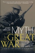 The Myth of the Great War: A New Military History of World War I (Paperback)