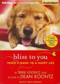 Bliss to You: Trixie's Guide to a Happy Life (CD-Audio)