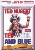 Ted, White, and Blue: The Nugent Manifesto (CD-Audio)