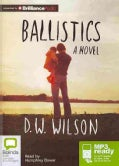 Ballistics: A Novel (CD-Audio)