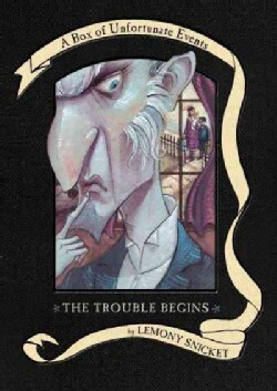 The Trouble Begins: The Bad Beginning, the Reptile Room, & the Wide Window (Hardcover)