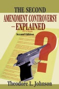 The Second Amendment Controversy Explained (Paperback)
