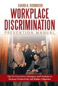 Workplace Discrimination Prevention Manual: Tips for Executives, Managers, and Students to Increase Productivity ... (Paperback)