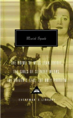 The Prime of Miss Jean Brodie, the Girls of Slender Means, the Driver's Seat,the Only Problem (Hardcover)