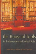 The House of Lords: Its Parliamentary and Judicial Roles (Hardcover)