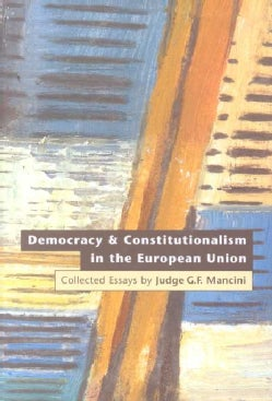 Democracy and Constitutionalism in the European Union: Collected Essays (Hardcover)