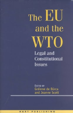 The Eu & the Wto: Legal & Constitutional Aspects (Hardcover)