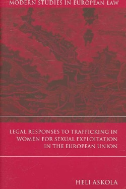 Legal Responses to Trafficking in Women for Sexual Exploitation in the European Union (Hardcover)