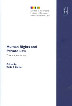 Human Rights and Private Law: Privacy As Autonomy (Hardcover)