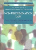 Cases, Materials and Text on National, Supranational and International Non-Discrimination Law: IUASCommune Casebo... (Paperback)