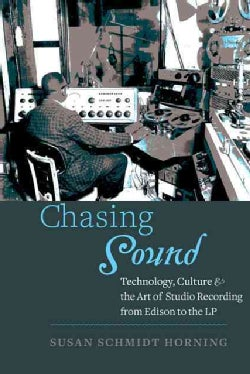 Chasing Sound: Technology, Culture, and the Art of Studio Recording from Edison to the LP (Hardcover)