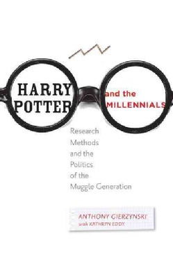 Harry Potter and the Millennials: Research Methods and the Politics of the Muggle Generation (Paperback)