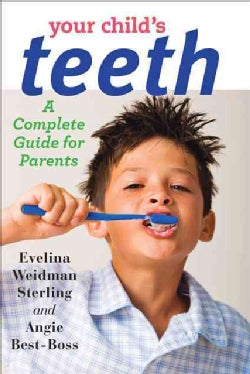 Your Child's Teeth: A Complete Guide for Parents (Hardcover)
