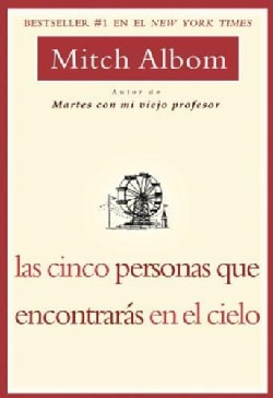 Las Cinco Personas Que Encontraras En El Cielo / The Five People You Meet in Heaven (Hardcover)