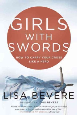 Girls With Swords: How to Carry Your Cross Like a Hero (Paperback)