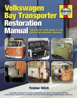 Volkswagen Bay Transporter Restoration Manual: The Step-by-Step Guide to the Entire Restoration Process (Hardcover)