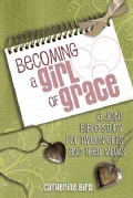 Becoming a Girl of Grace: A Joint Bible Study for Tween Girls and Their Moms (Paperback)