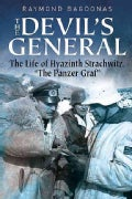 "The Devil's General: The Life of Hyazinth Graf Strachwitz, ""The ""Panzer Graf"" (Hardcover)"