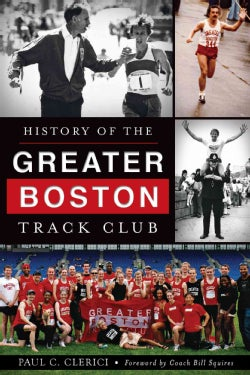 History of the Greater Boston Track Club (Paperback)