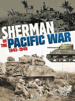 Sherman in the Pacific, 1943-1945 (Hardcover)