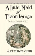 A Little Maid of Ticonderoga (Paperback)