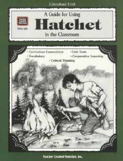 A Guide for Using Hatchet in the Classroom (Paperback)