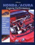Honda/Acura Engine Performance: How to Modify D, B and H Series Honda/Acura Engines for Street and Drag Racing Pe... (Paperback)