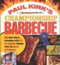 Paul Kirk's Championship Barbecue: Barbecue Your Way to Greatness With 575 Lip-Smackin' Recipes from the Baron of... (Paperback)