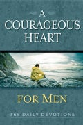 A Courageous Heart for Men: 365 Daily Devotions (Paperback)