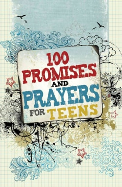 100 Promises and Prayers for Teens (Hardcover)