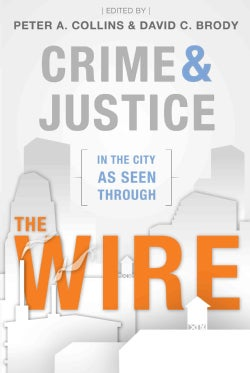 Crime and Justice in the City As Seen Through the Wire (Paperback)