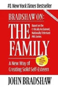 Bradshaw on : The Family: A New Way of Creating Solid-Self Esteem (Paperback)