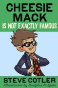 Cheesie Mack Is Not Exactly Famous (Hardcover)