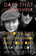Days That I'll Remember: Spending Time With John Lennon and Yoko Ono (Paperback)