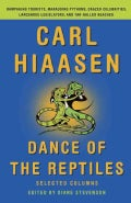 Dance of the Reptiles: Rampaging Tourists, Marauding Pythons, Larcenous Legislators, Crazed Celebrities, and Tar-... (Paperback)