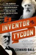 The Inventor and the Tycoon: The Murderer Eadweard Muybridge, the Entrepreneur Leland Stanford, and the Birth of ... (Paperback)