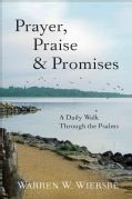 Prayer, Praise & Promises: A Daily Walk Through the Psalms (Paperback)