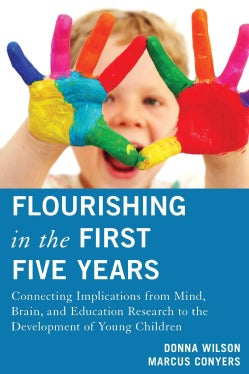 Flourishing in the First Five Years: Connecting Implications from Mind, Brain, and Education Research to the Deve... (Paperback)