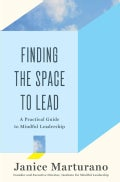 Finding the Space to Lead: A Practical Guide to Mindful Leadership (Hardcover)