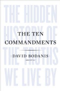 The Ten Commandments: The Hidden History of the Truths We Live by (Hardcover)