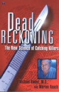 Dead Reckoning: The New Science of Catching Killers (Paperback)