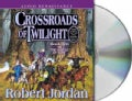Crossroads of Twilight: Book Ten of the Wheel of Time (CD-Audio)