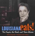 Louisiana Eats!: The People, the Food, and Their Stories (Hardcover)